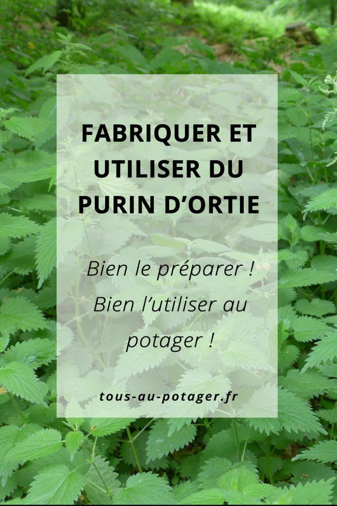 Purin d'ortie : fabriquer et utiliser au jardin potager