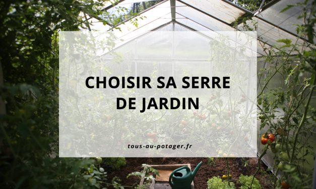 Quelle serre de jardin choisir ?