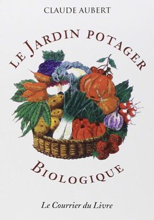 Le jardin potager biologique